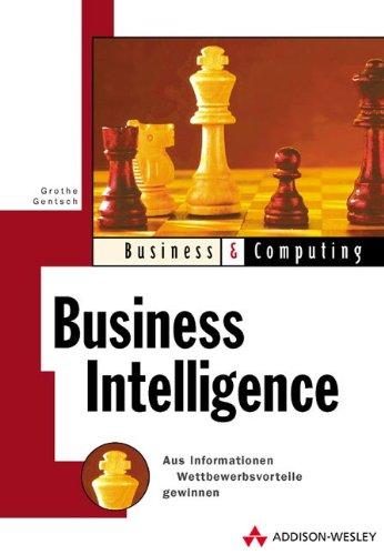 9783827315915: Business Intelligence . Aus Informationen Wettbewerbsvorteile gewinnen (Business & Computing)