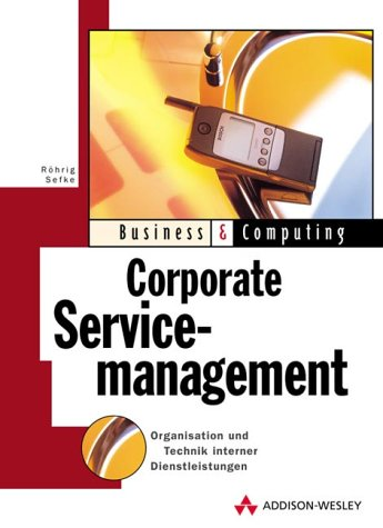 9783827315946: Corporate Servicemanagement: Organisation und Technik interner Dienstleistungen