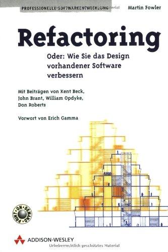 9783827316301: Refactoring . Wie Sie das Design vorhandener Software verbessern (Programmer's Choice)