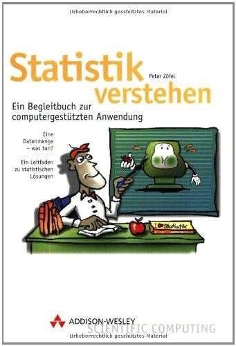 Statistik verstehen: Ein Begleitbuch zur computergestützten Anwendung mit CD-ROM on Peter Zoefel, ...