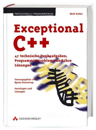 Exceptional C++ . 47 technische Denkaufgaben, Programmierprobleme: Herb Sutter