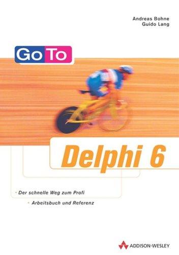 Go To Delphi 6 .: Andreas Bohne