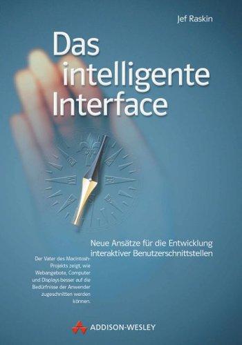 9783827317964: Das intelligente Interface . Neue Ansätze für die Entwicklung interaktiver Benutzerschnittstellen (Sonstige Bücher AW)