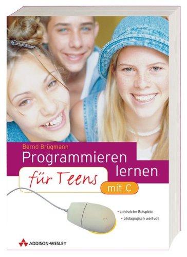 9783827318022: Programmieren lernen für Teens . mit C (Sonstige Bücher AW)