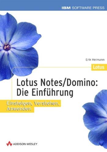 9783827318473: Lotus Notes/Domino: Die Einführung . Einsteigen, Verstehen, Anwenden (IBM Software Press)