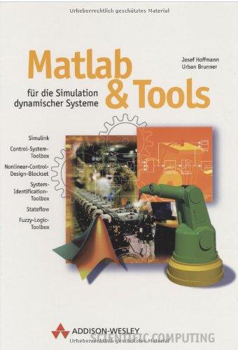 MATLAB und Tools . Für die Simulation dynamischer Systeme (Sonstige Bücher AW): Josef Hoffmann