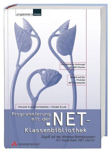 9783827319050: Programmierung mit der .NET-Klassenbibliothek . Zugriff auf das Windows-Betriebssystem mit Visual Basic .NET und C#