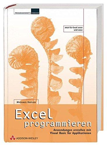 9783827320216: Excel programmieren . Anwendungen erstellen mit Visual Basic für Applikationen