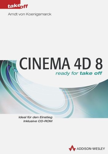 9783827320346: CINEMA 4D 8 . ready for take off