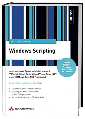 9783827320612: Windows Scripting . Automatisierte Systemadminstration mit VBScript, VB 6.0 und VB.NET (Windows Technologies)