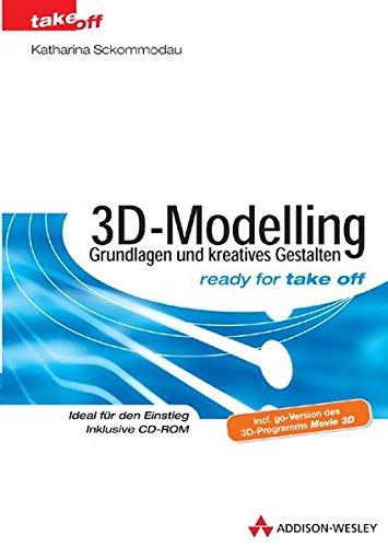 3D-Modelling - Grundlagen und kreatives Gestalten: Sckommodau, Katharina