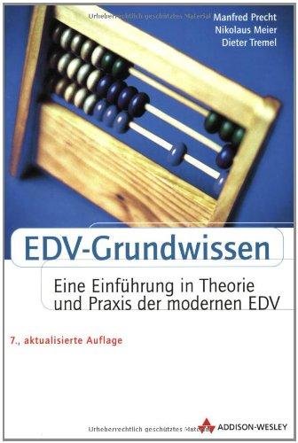 9783827321299: EDV-Grundwissen: Eine Einführung in Theorie und Praxis der modernen EDV (Allgemein: Hardware/Grundlagen)