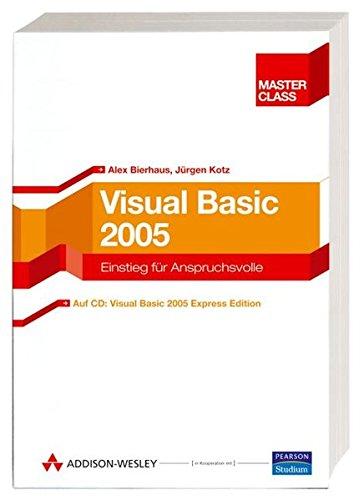 Visual Basic 2005 Master Class. Einstieg für: Bierhaus, Alex und