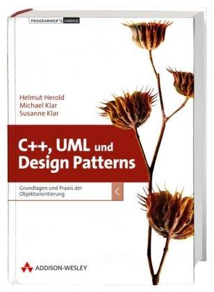 9783827322678: C++, UML und Design Patterns: Grundlagen und Praxis der Objektorientierung