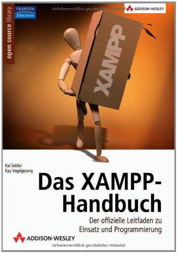 9783827322814: Das XAMPP-Handbuch: Der offizielle Leitfaden zu Einsatz und Programmierung (Open Source Library)