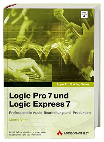 9783827322838: Logic Pro 7 und Logic Express 7