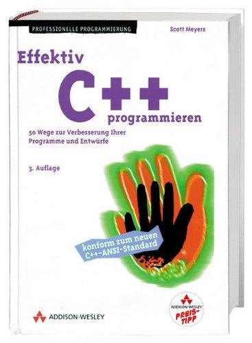 9783827322982: Effektiv C++ programmieren. 50 Wege zur Verbesserung Ihrer Programme und Entwürfe