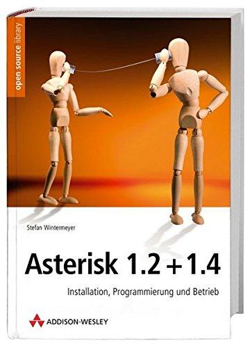 9783827323330: Asterisk 1.2 + 1.4. Installation, Programmierung und Betrieb.