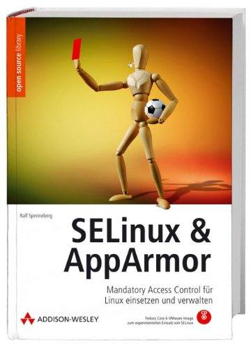 9783827323637: SELinux & AppArmor. Mandatory Access Control für Linux einsetzen und verwalten