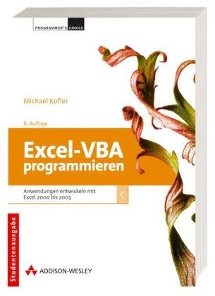 9783827323910: Excel-VBA programmieren: Anwendungen programmieren mit Excel 2000 bis 2003