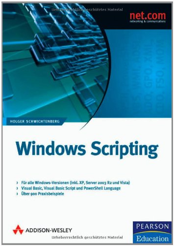 9783827324238: Windows Scripting. Automatisierte Systemadministration mit dem Windows Script Host und der Windows PowerShell (2 B�nde im Schuber)