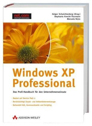 9783827324436: Windows XP Professional. Das Profi-Handbuch für den Unternehmenseinsatz
