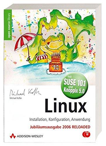 9783827324467: Linux -- Installation, Konfiguration, Anwendung (Jubiläumsausgabe mit 2 DVDs: SUSE 10.1 und Knoppix 5.0)