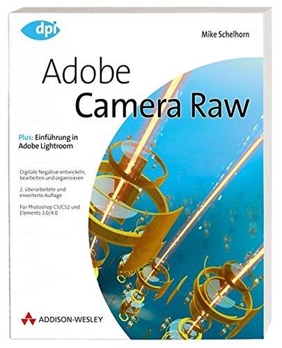 9783827324504: Adobe Camera Raw - Für Photoshop CS/CS2 und Elements 3.0/4.0