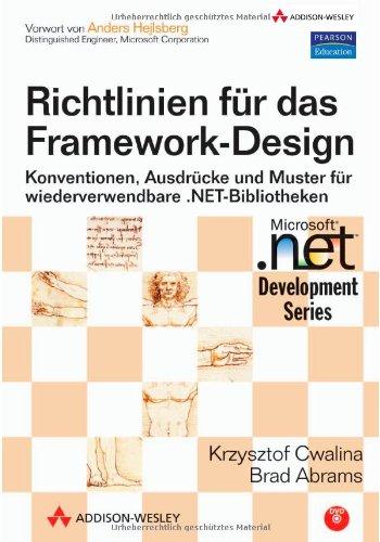 9783827324542: Richtlinien f�r das Framework-Design - Mit DVD: Konventionen, Ausdr�cke und Muster f�r wiederverwendbare .NET-Bibliotheken (Microsoft .net Development Series)