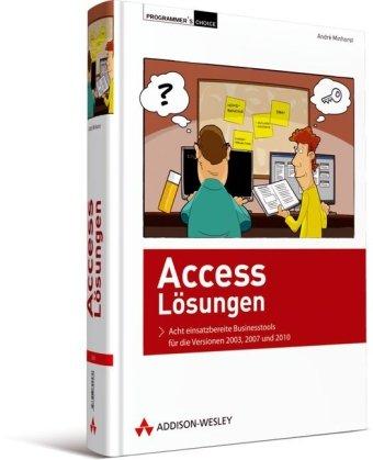 9783827324580: Access-Lösungen: Acht einsatzbereite Businesstools - komplett dokumentiert und erweiterbar
