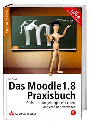 9783827325143: Das Moodle 1.8-Praxisbuch: Online-Lernumgebungen einrichten, anbieten und verwalten