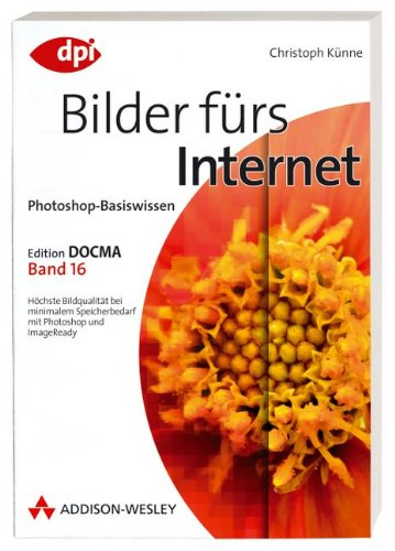 9783827325518: Photoshop-Basiswissen: Bilder fürs Internet - Edition DOCMA - Band 16
