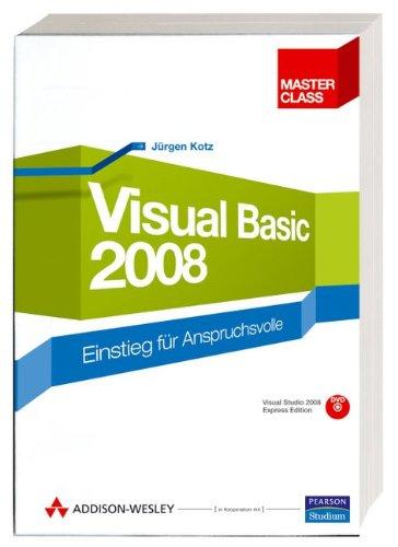 Visual Basic 2008: Einstieg für Anspruchsvolle: Kotz, Jürgen