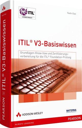 9783827325990: ITIL V3 Basis-Zertifizierung: Grundlagenwissen und Zertifizierungsvorbereitung für die ITIL Foundation-Prüfung