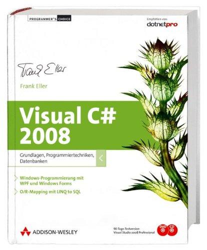 9783827326416: Visual C# 2008: Grundlagen, Programmiertechniken, Datenbanken