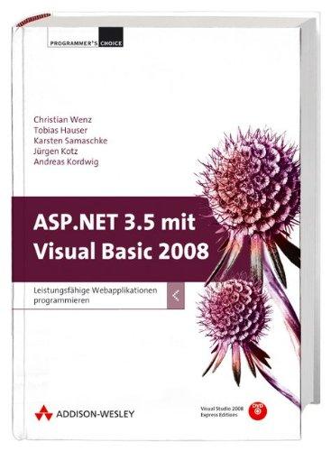 ASP.NET 3.5 mit Visual Basic 2008: Leistungsfähige: Christian Wenz; Jürgen