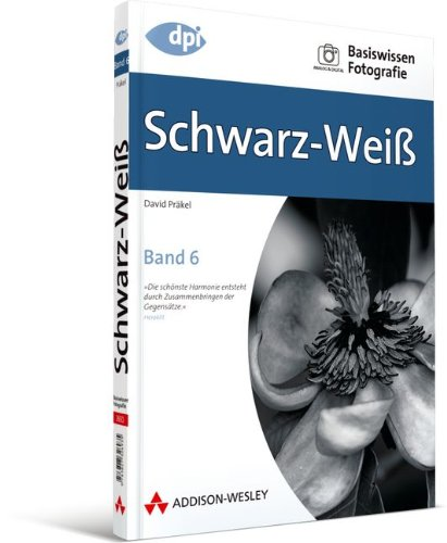 9783827326935: Basiswissen Fotografie: Schwarz-Wei�: Band 6