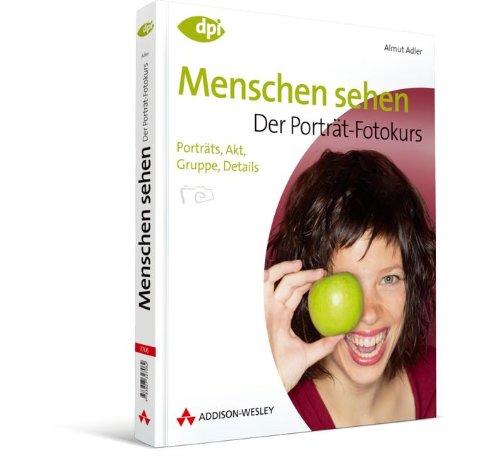 9783827327062: Menschen sehen - Der Portr�t-Fotokurs