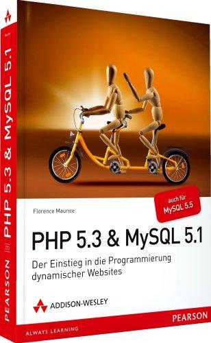 9783827327239: PHP 5.3 + MySQL 5.1: Der Einstieg in die Programmierung dynamischer Websites