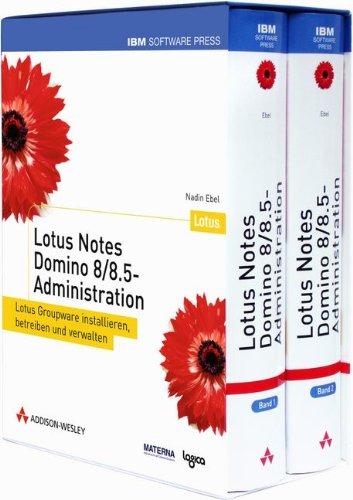 9783827327260: Lotus Notes Domino 8/8.5-Administration: Lotus Groupware installieren, betreiben und verwalten. 2 Bände