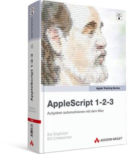 9783827327369: AppleScript 1-2-3: Aufgaben automatisieren mit dem Mac