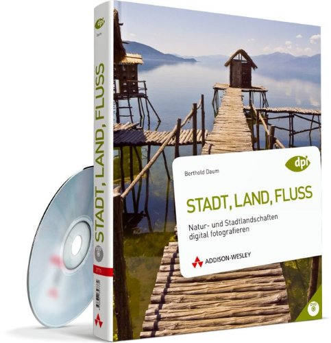 9783827327734: Stadt, Land, Fluss: Natur- und Stadtlandschaften digital fotografieren