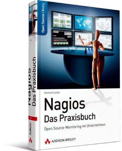 9783827328007: Nagios - Das Praxisbuch: Open Source-Monitoring im Unternehmen