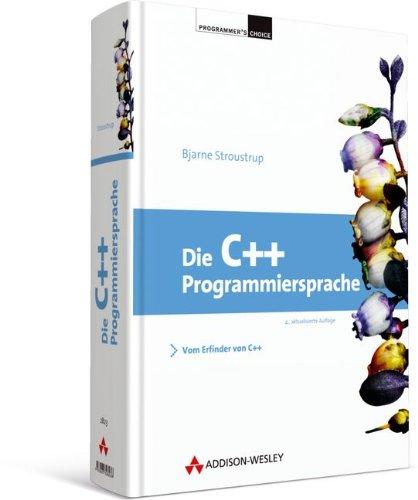 9783827328236: Die C++-Programmiersprache: Deutsche Übersetzung der Special Edition