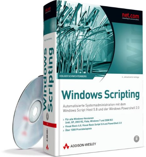 9783827329097: Windows Scripting: Automatisierte Systemadministration mit dem Windows Script Host und der Windows PowerShell