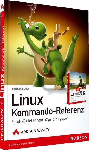 9783827329240: Linux Kommando-Referenz: Shellbefehle von a2ps bis zypper