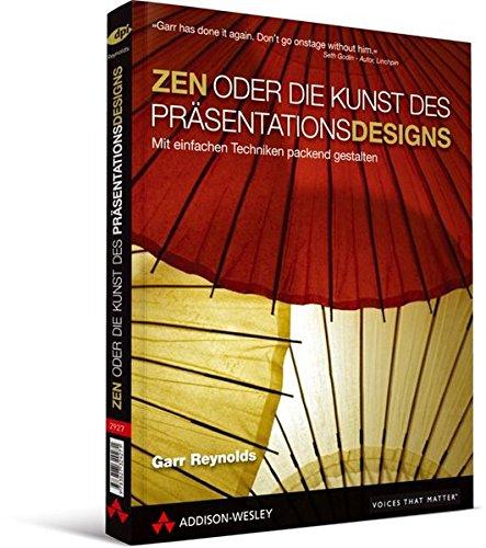 9783827329271: ZEN oder die Kunst des Pr�sentationsdesigns: mit einfachen Techniken packend gestalten