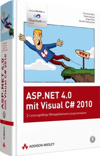 ASP.NET 4.0 mit Visual C# 2010: Leistungsfähige: Christian Wenz; Tobias