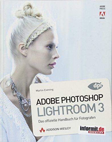 9783827329769: Adobe Photoshop Lightroom 3: Das offizielle Handbuch f�r Fotografen