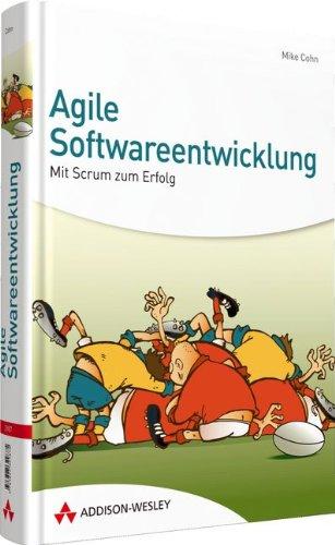 9783827329875: Agile Softwareentwicklung: Mit Scrum zum Erfolg!